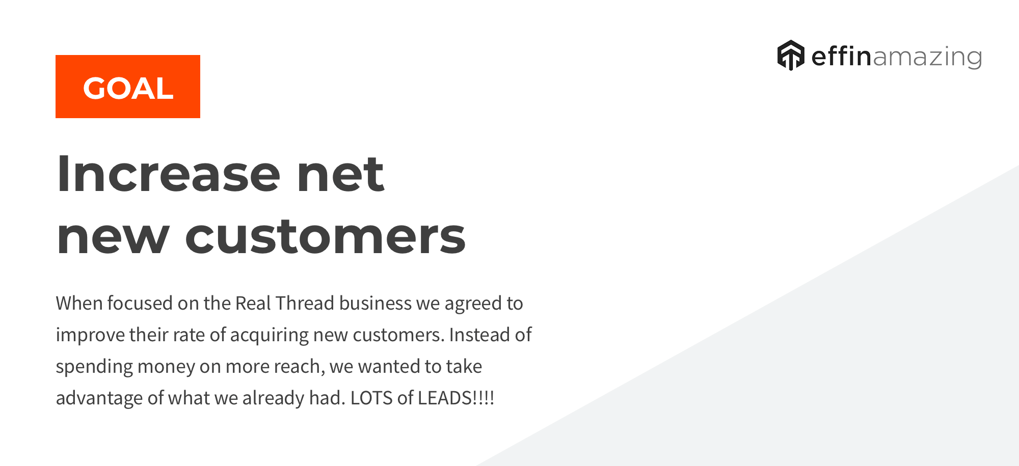 goal was to increase net new customers
